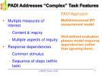 padi addresses complex task features