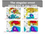the singular event 0000 utc 9 jan 1956