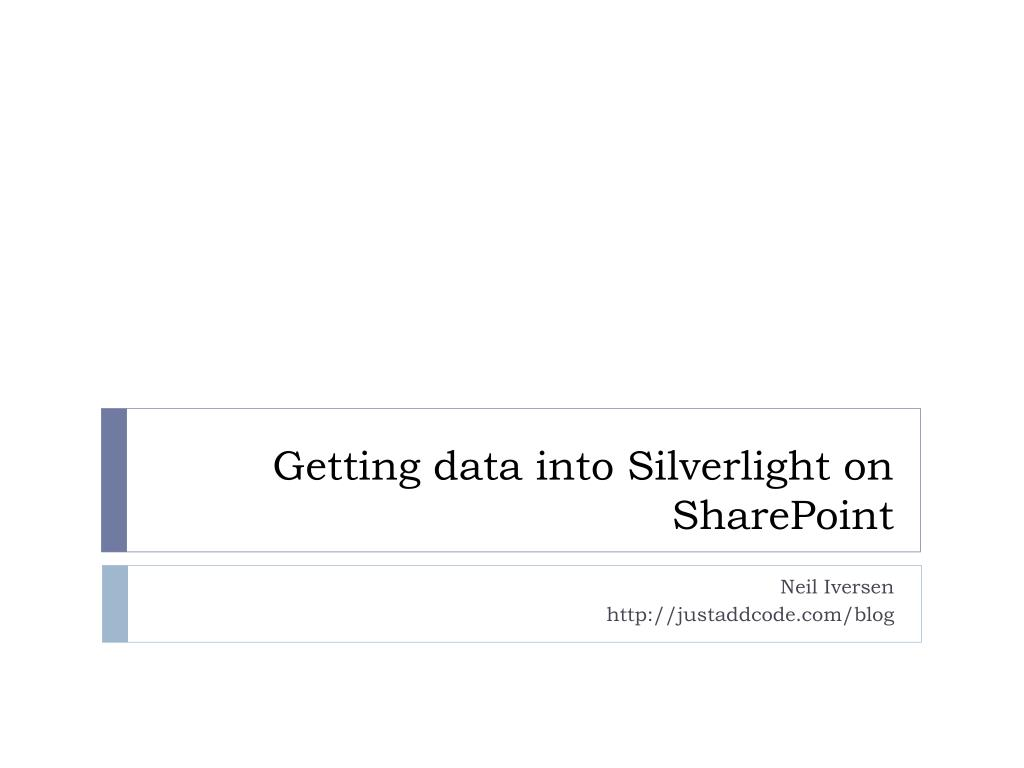 getting data into silverlight on sharepoint l.