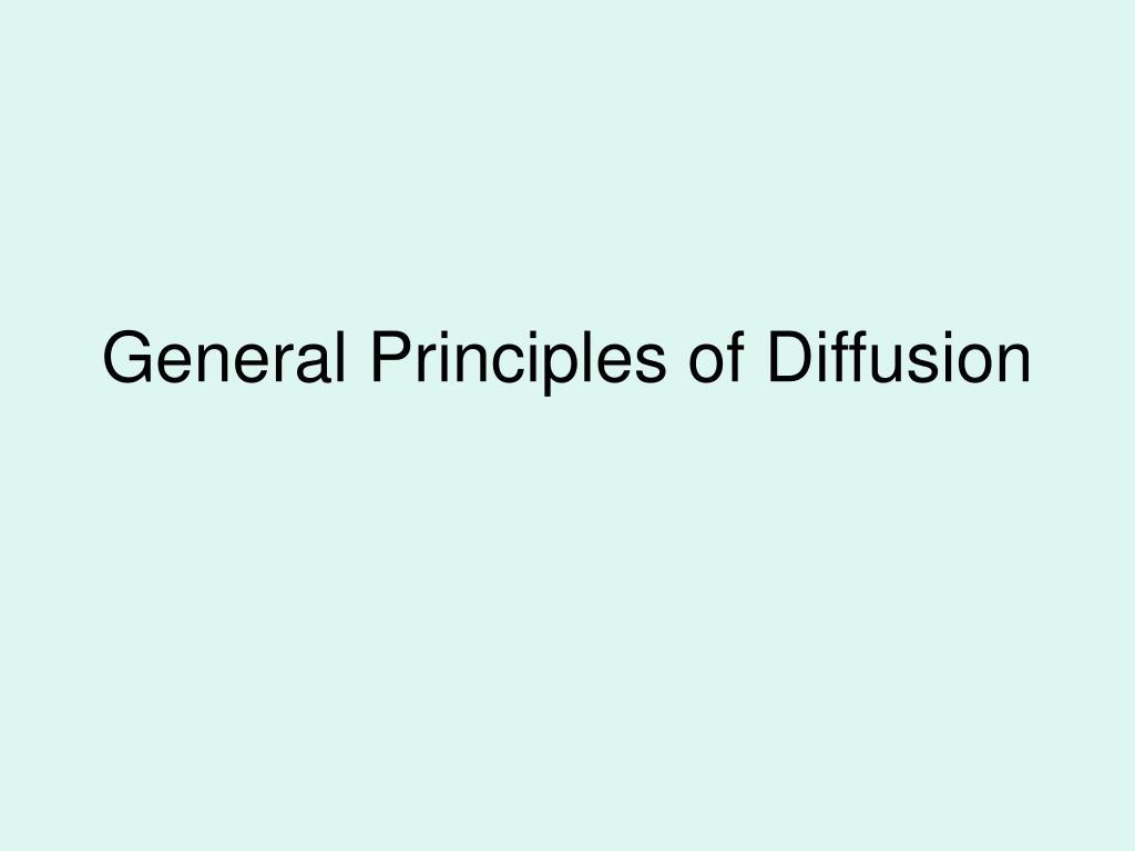 general principles of diffusion l.