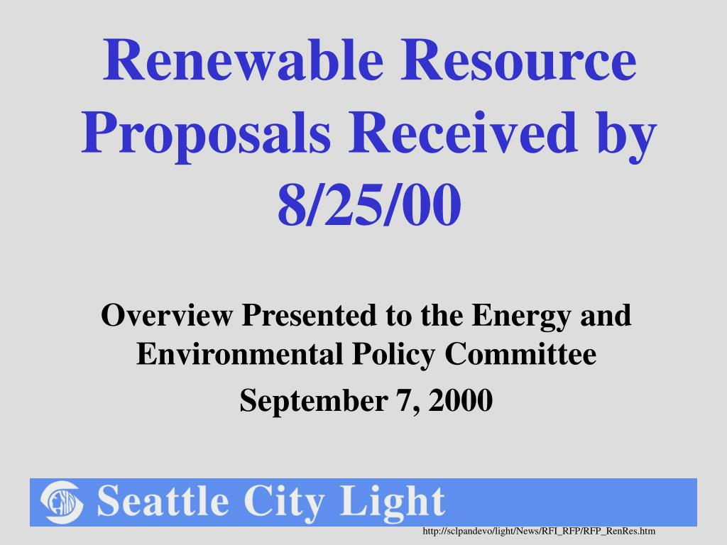 renewable resource proposals received by 8 25 00 l.