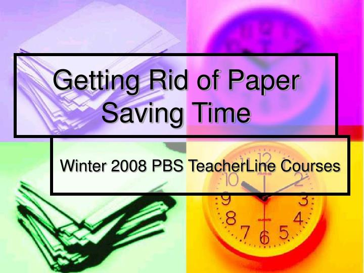 Getting rid of paper saving time