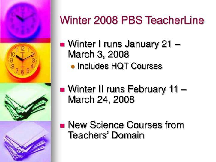 Winter 2008 pbs teacherline