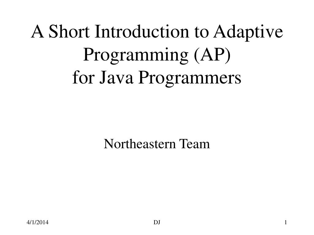a short introduction to adaptive programming ap for java programmers l.