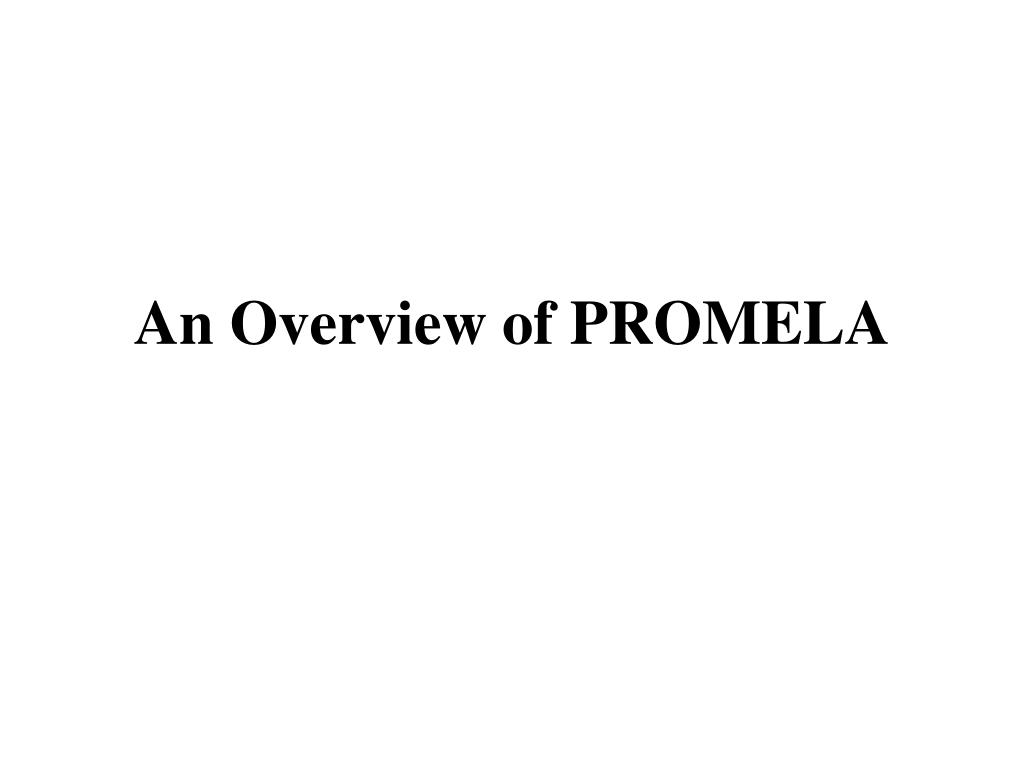 an overview of promela l.