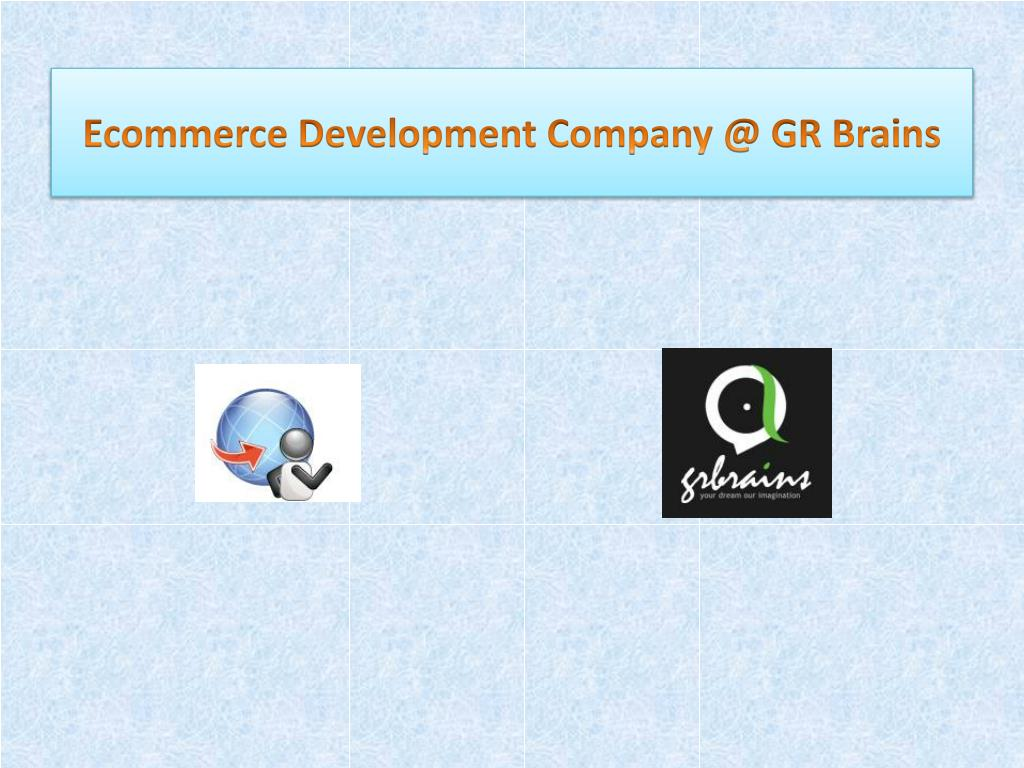 ecommerce development company @ gr brains l.