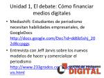 unidad 1 el debate c mo financiar medios digitales