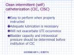 clean intermittent self catheterization cic cisc
