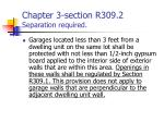 chapter 3 section r309 2 separation required