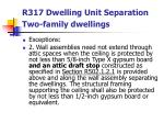 r317 dwelling unit separation two family dwellings