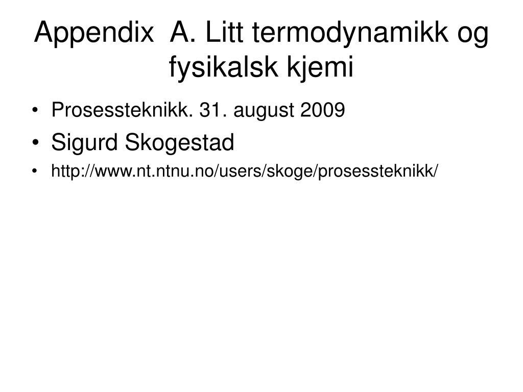 appendix a litt termodynamikk og fysikalsk kjemi l.