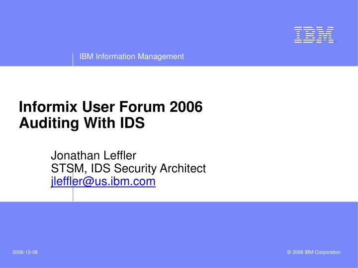 informix user forum 2006 auditing with ids n.