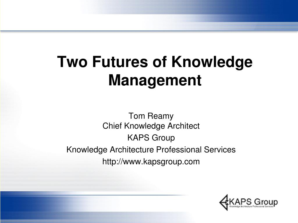 two futures of knowledge management l.