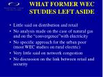 what former wec studies left aside