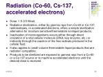radiation co 60 cs 137 accelerated electrons