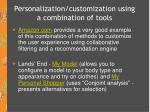 personalization customization using a combination of tools