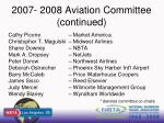 2007 2008 aviation committee continued