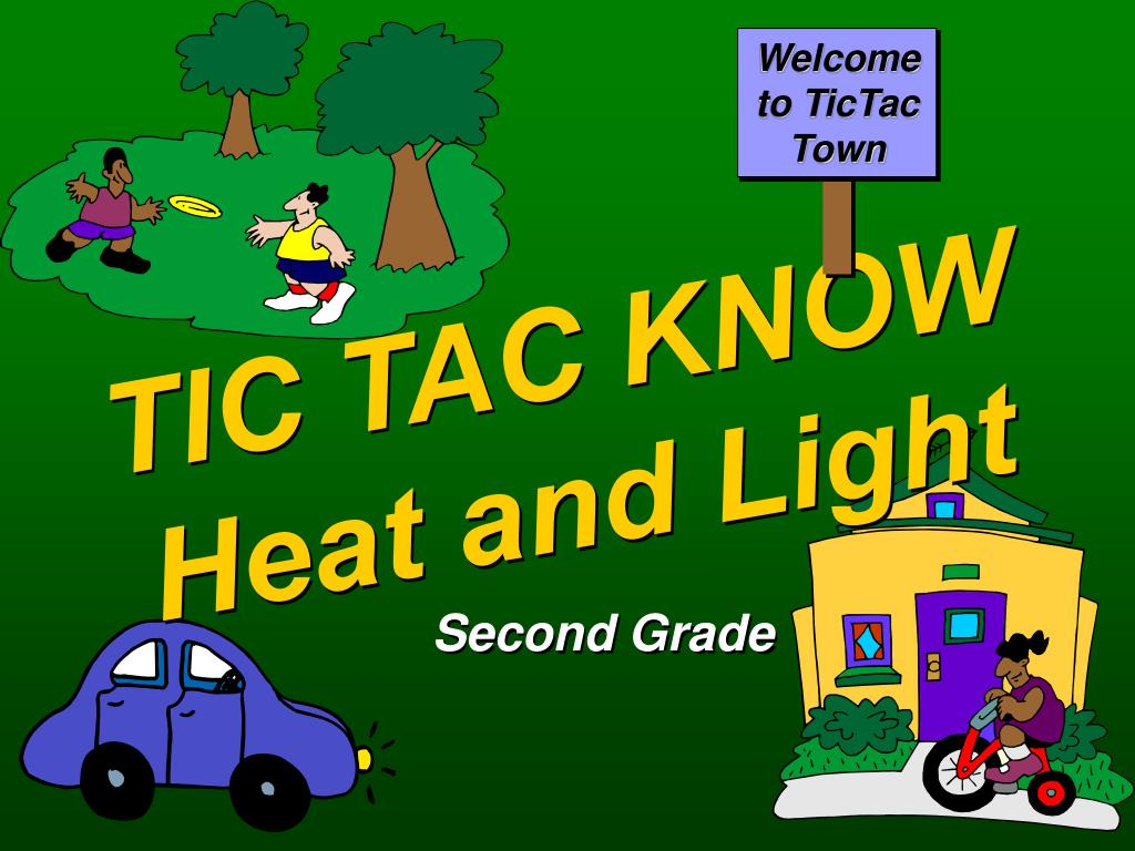 tic tac know heat and light l.