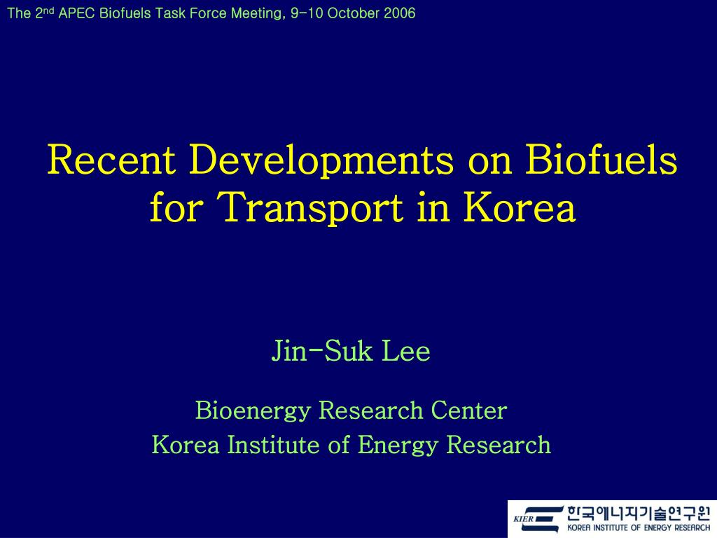 recent developments on biofuels for transport in korea l.