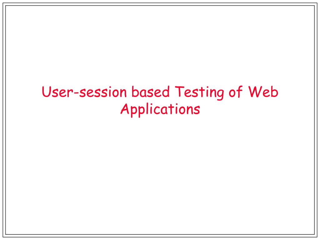user session based testing of web applications l.