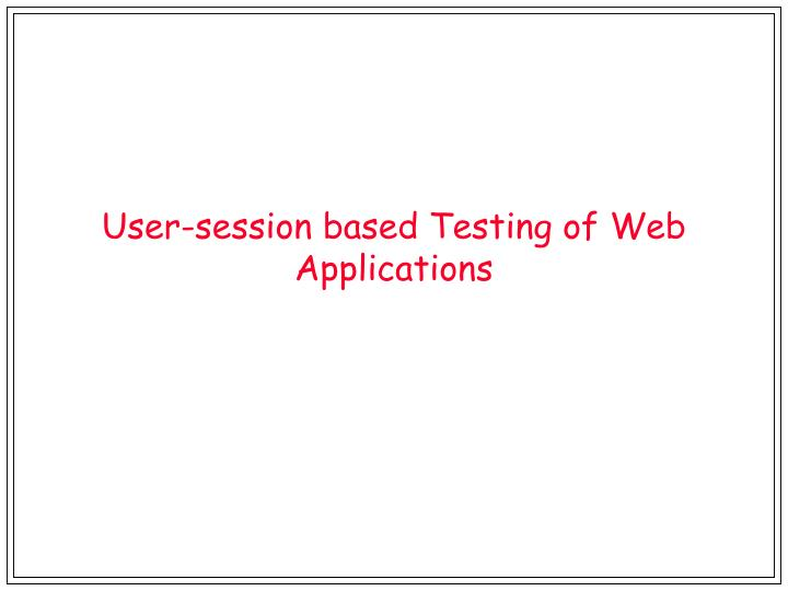 user session based testing of web applications n.