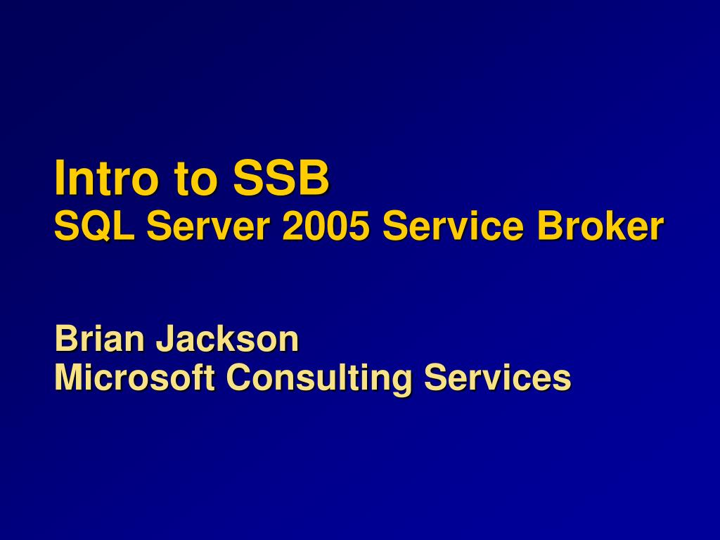 intro to ssb sql server 2005 service broker l.