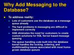 why add messaging to the database
