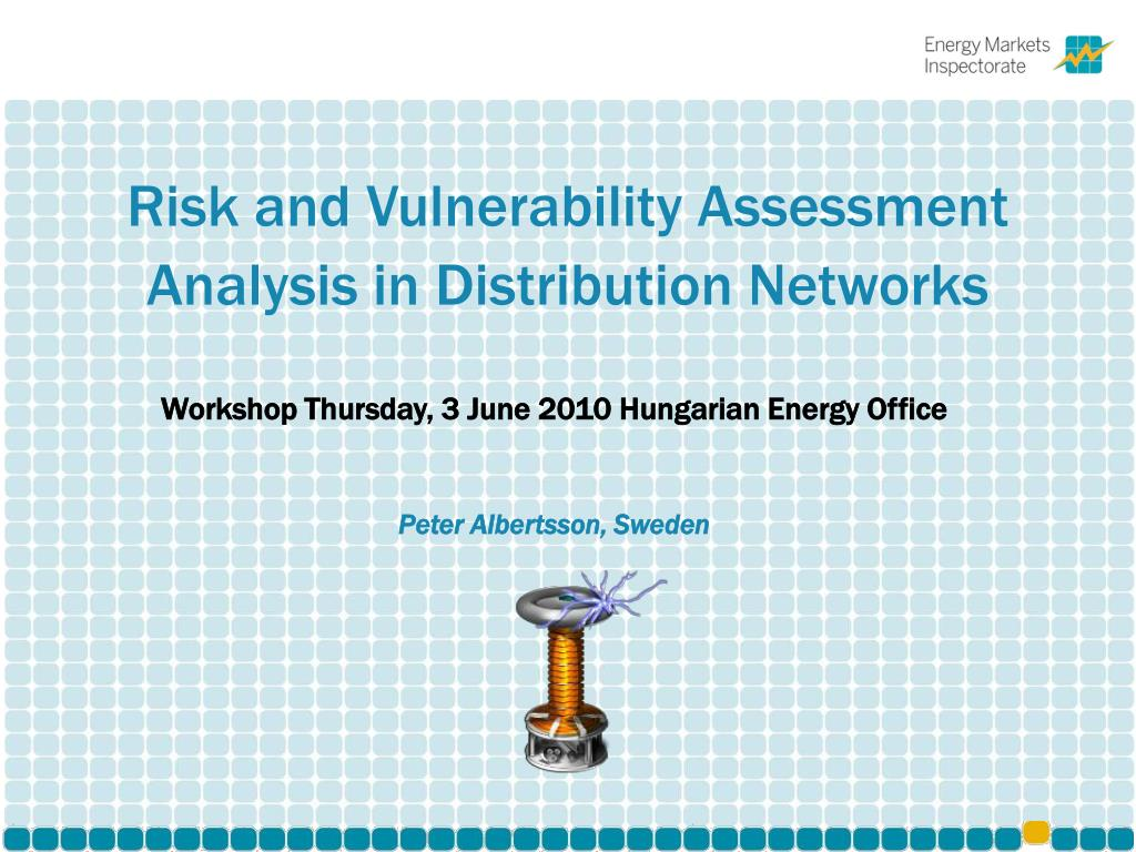 risk and vulnerability assessment analysis in distribution networks l.