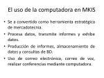 el uso de la computadora en mkis
