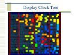 display clock tree