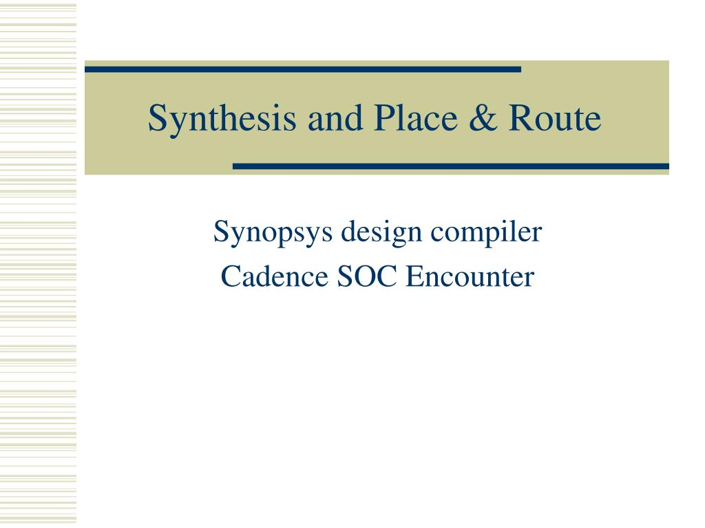 synthesis and place route l.