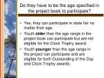 do they have to be the age specified in the project book to participate