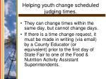 helping youth change scheduled judging times