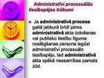 administrat vi procesu l s ties bsp jas tr kumi15