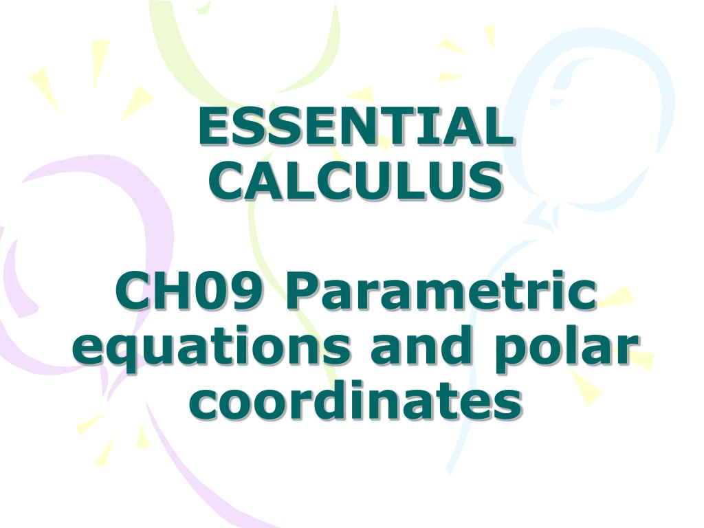 essential calculus ch09 parametric equations and polar coordinates l.