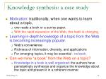 knowledge synthesis a case study