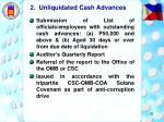 2 unliquidated cash advances