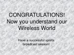 congratulations now you understand our wireless world