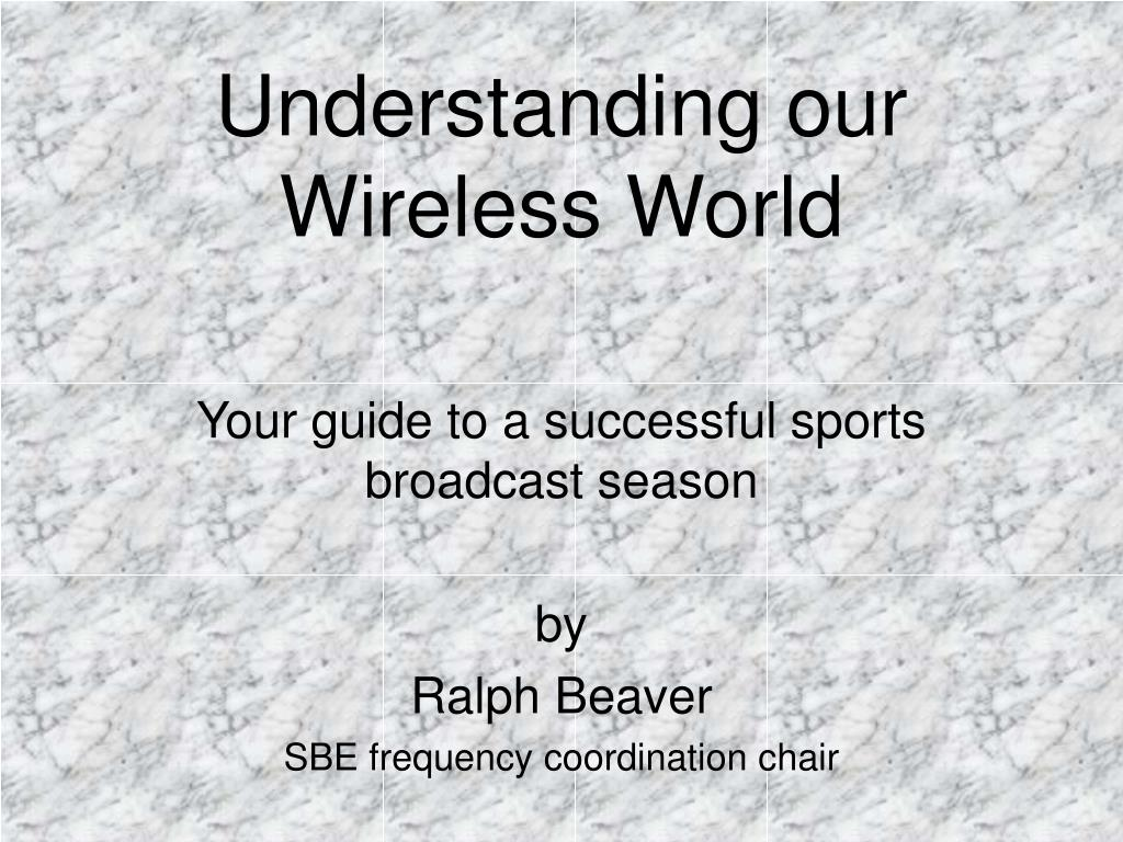understanding our wireless world l.