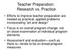 teacher preparation research vs practice