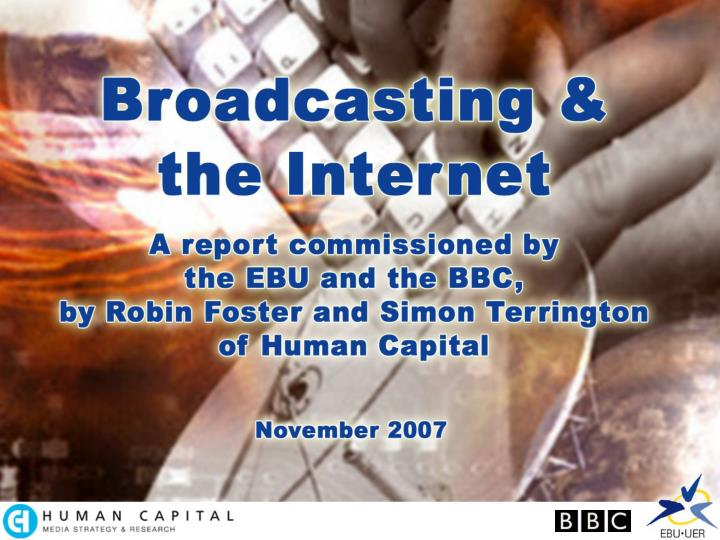 Broadcasting the internet