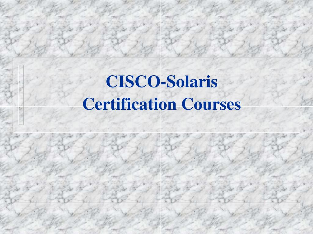 cisco solaris certification courses l.
