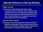 special features in survey setting