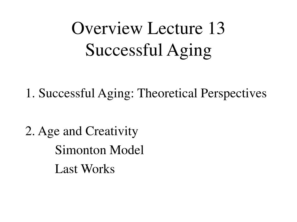 overview lecture 13 successful aging l.