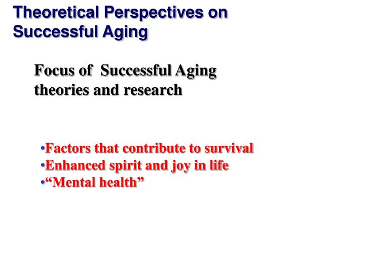 essay on successful aging Below is an essay on successful aging from anti essays, your source for research papers, essays, and term paper examples aging is an inevitable process and people become old at one point 11 jan 2015 anne karpf's essay touched on several aspects of our aging society, but didn't mention the role that older adults have played throughout time.