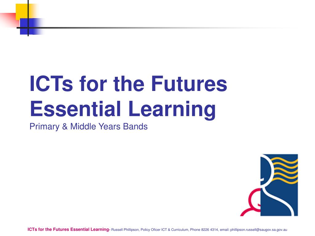icts for the futures essential learning primary middle years bands l.