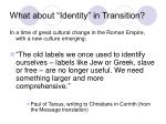 what about identity in transition