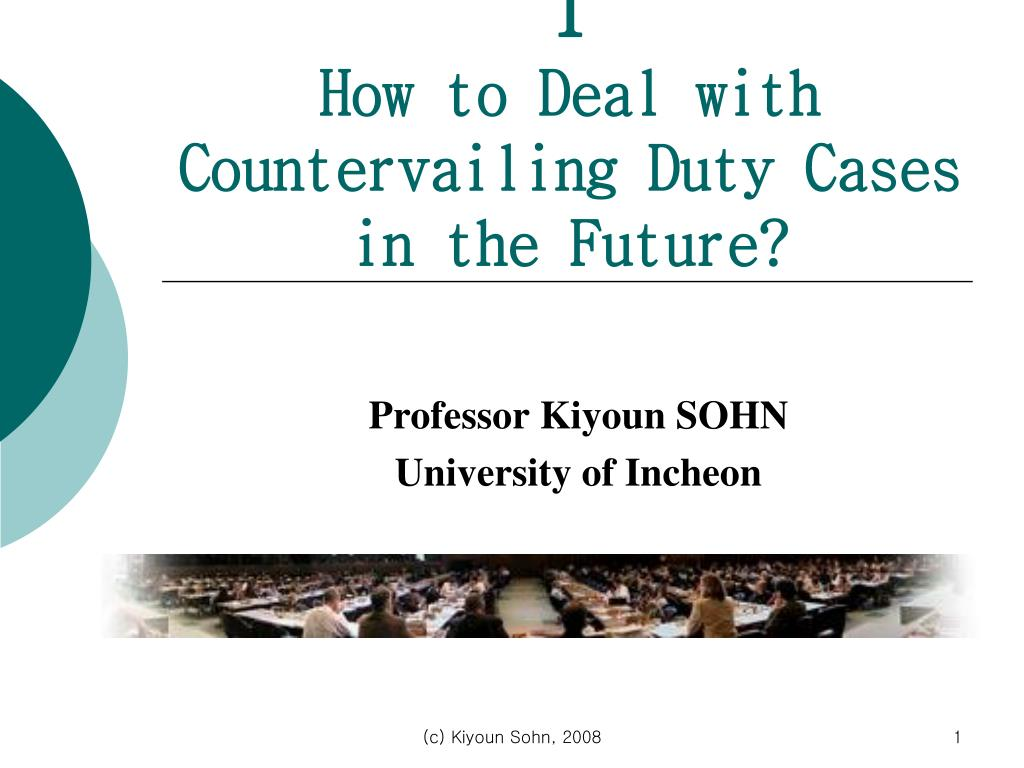 i how to deal with countervailing duty cases in the future l.