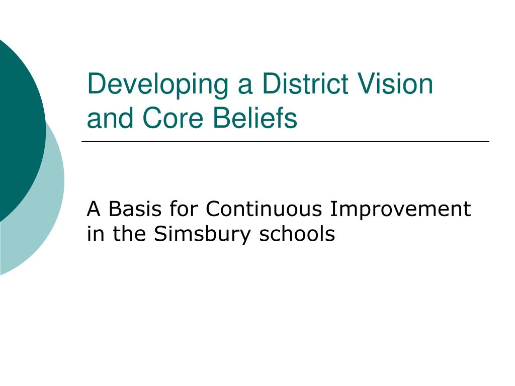 developing a district vision and core beliefs l.