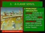 3 a classe servil